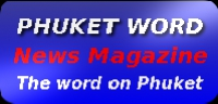 The word on news and events in Phuket, Thailand